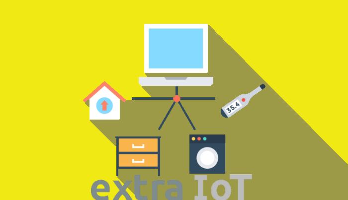 Te presentamos a Extra IoT, el Internet de las Cosas